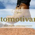 Cómo automotivarse para lograr cosas importantes