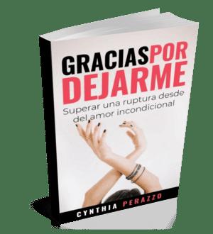 Gracias Por Dejarme | Superar Una Ruptura Desde El Amor Incondicional