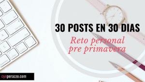 30 post en 30 días | Mi reto personal pre primavera