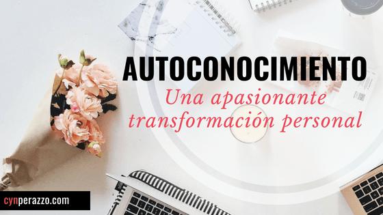 Autoconocimiento | La apasionante transformación personal