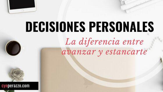 Decisiones personales | La diferencia entre avanzar y estancarse