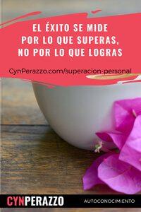 Imágenes de superacion personal en CynPerazzo.com | El éxito se mide por lo que superas, no por lo que logras