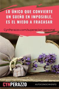 Imágenes de superacion personal en CynPerazzo.com |superacion personal en CynPerazzo.com | Lo único que convierte un sueño en imposible, es el miedo a fracasar
