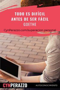 Imágenes de superacion personal en CynPerazzo.com | Todo es difícil antes de ser fácil - Goethe