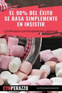 Imágenes de superacion personal en CynPerazzo.com | El 90% del éxito se basa simplemente en insistir